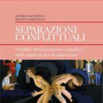 """Recensione: """"Separazioni conflittuali: Conflitto, demonizzazione e paradossi nella coppia in fase di separazione"""""""