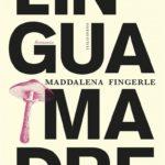 """Recensione di """"Lingua madre"""" di Maddalena Fingerle"""